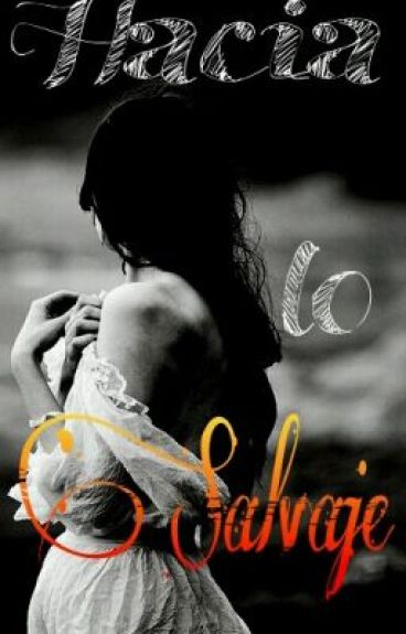 Hacia lo Salvaje (Parada) by Sarilovesbook