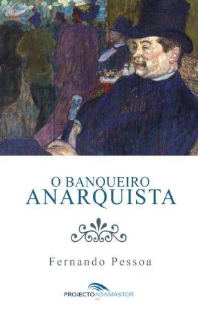 O Banqueiro Anarquista by projectoadamastor