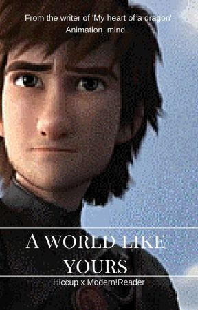 A world like yours - Hiccup x Modern!OC by Animation_Mind
