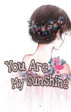 You Are My Sunshine{あなたは私の日差しです} by Civya_Aleandra