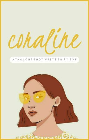Coraline | Second Place TMoL Contest Winner by writingthewrong-