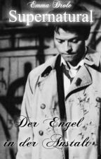 Supernatural - Der Engel in der Anstalt by EmmaDrole