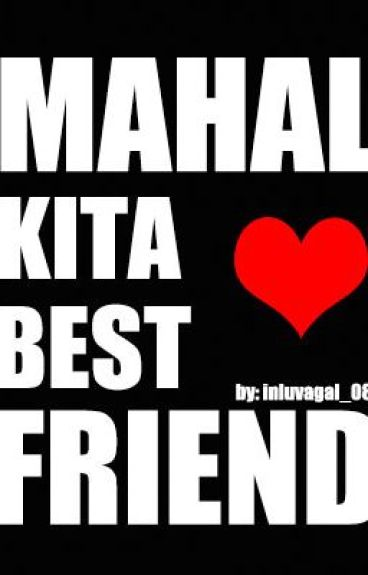 Mahal kita, best friend! by thecagedDOLL