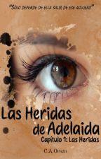 Las Heridas de Adelaida. Capítulo 1: Las Heridas. by ___Catalinaa___