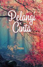 PELANGI CINTA (On Going) by me_omena