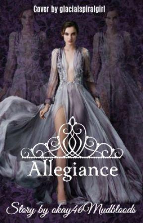 Allegiance by okay46mudbloods
