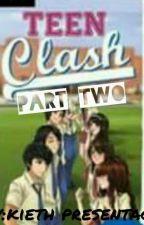 TEEN CLASH (PART III) by KiethMPresentacion