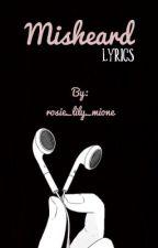 Misheard Lyrics by rosie_lily_mione