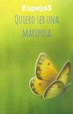 Quiero ser una mariposa by Espejo3