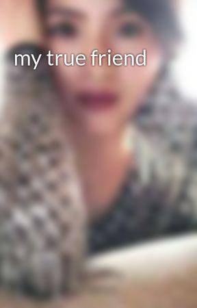 my true friend by Aizelj23