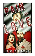 Ishqbaaz - Pain to Love 😘✔ by AshwathyS