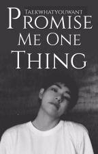 Promise Me One Thing • KookV by TaekWhatYouWant