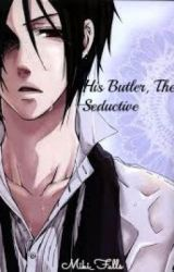 His Butler  The Seductive by PunchingPictures
