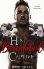 His Beautiful Captive by _thewhitebunny_