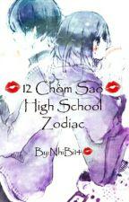 💋12 Chòm Sao💋 High School Zodiac by Yuu_Sagit_1712