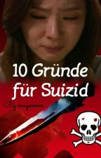 10 Gründe für Suizid by mayoxoxx