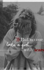 But no one loves a girl with scars by ReverseSmiles