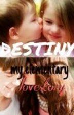 DESTINY: my elementary lovestory by RheanMcCabe