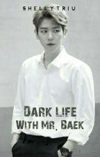 Dark Life With Mr.Baek by shellytriu