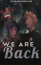 We are back [Miraculous Ladybug] by PaolaRangel439