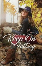 Part II   Keep On Falling by Detective_Edge