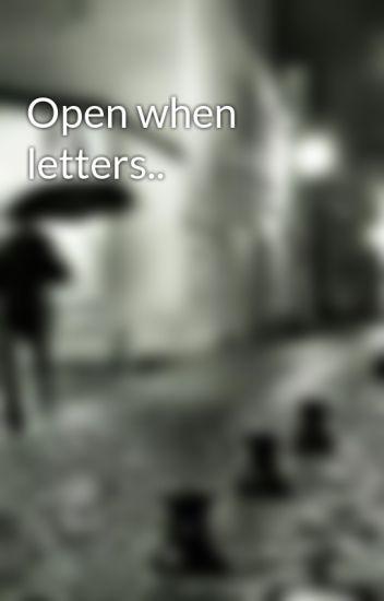 Open when letters..