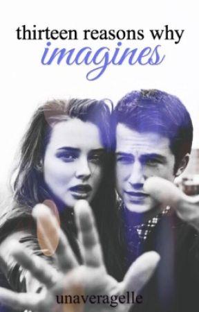 13 reasons why imagines  by unaveragelle