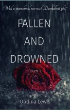 Fallen and Drowned  #wattys2017 by OndinaLewis