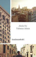 εϊз JIMIN OC STORY - YABANCI ADAM. ✔ by hunhanskuki