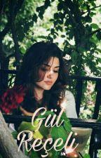 Gül Reçeli  by AshiMavi30