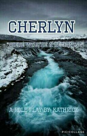 CHERLYN:  A Role Play by kathricz-