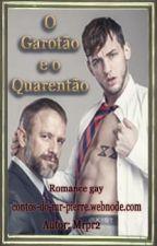 O Garotão e o quarentão. (Romance Gay) by MrPierre2