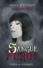 Sangue Puro by MorganaFire