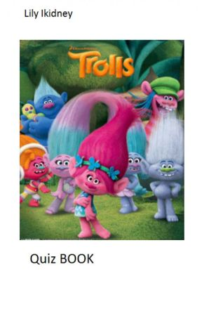 trolls quiz book 9 what did king gristle sr answer his son