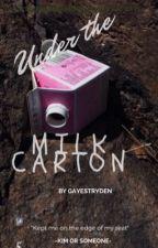 Under the milk carton  by gayestryden