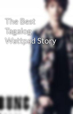 The Best Tagalog Wattpad Story