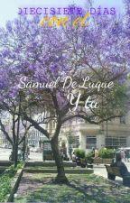 DIECISIETE DÍAS CON EL || Samuel De Luque y tu by Lungetta777
