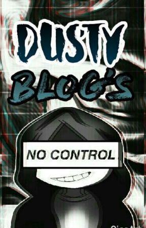 Dusty Blog's [Los odio a todos] by -MurderSansLovesYou-