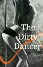 Dirty Dancer  by TheSilentSeductress