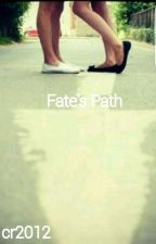 Fate's Path #Wattys2016 by cr2012