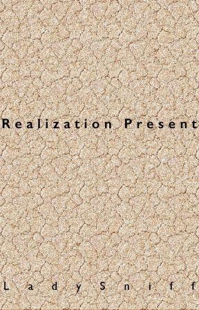 Realization Present by ladysniff