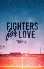 Fighters for Love by xHopefulbarruecox