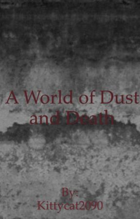 A World of Dust and Death by Kittycat2090