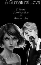 A Surnatural Love [TERMINER] by BaeXoXo26