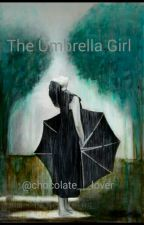 The Umbrella Girl by chocolate___lover