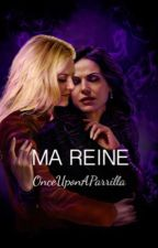 MA REINE  by OnceUponAParrilla