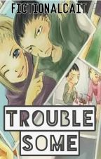 Troublesome (Shikaino fanfic) by FictionalCait
