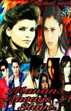 Manan:Always a Slave by Devil_Anjali