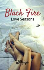 Black Fire ( Love Seasons ) by RAlfiya