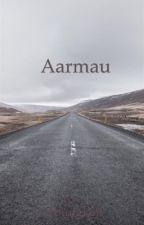 Aarmau (COMPLETE) by ShyWriterr